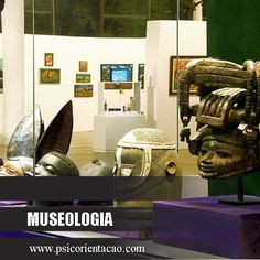 MUSEOLOGIA – Classificação, organização, conservação, exposição de objetos históricos.    Atuação: Ação cultural e documental, catalogação, conservação, exposição, memória empresarial, pesquisa