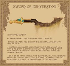 Sword of dehydration - Rust and wear covers the blade of this sword. As you swing it through the air, it moves effortlessly, leaving a thin trail of sand.suddenly, your mouth becomes inexplicably dry Dungeons And Dragons Homebrew, D&d Dungeons And Dragons, Dnd Dragons, Dnd 5e Homebrew, Dnd Monsters, Dungeon Maps, Weapon Concept Art, Fantasy Weapons, Fantasy Sword