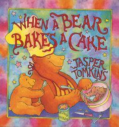 Love Jasper Tomkins! / When a Bear Bakes a Cake