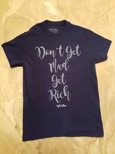 Rich Culture Navy Blue Don't Get Mad Get Rich T-Shirt