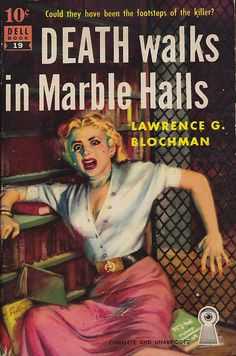 Blochman, Lawrence G Death Walks In Marble Halls 1951 Dell19 Novella Cover by Thomas, Maurice