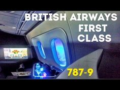 British Airways First Class Flight, 787-9 Dreamliner - London Heathrow to San Jose! - YouTube