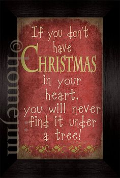 Christmas decor: Framed canvas finish art: If you don't have Christmas in your heart.