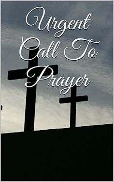 Urgent Call To Prayer by Your Partner In Prayer http://www.amazon.com/dp/B015NLS5F2/ref=cm_sw_r_pi_dp_y8Obwb0PC51QK