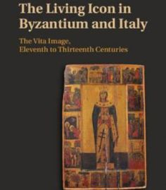 The Living Icon In Byzantium And Italy: The Vita Image Eleventh To Thirteenth Centuries PDF