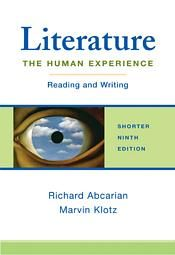 BFW High School Catalog: Literature: The Human Experience Shorter Edition Ninth Edition by Richard Abcarian; Marvin Klotz