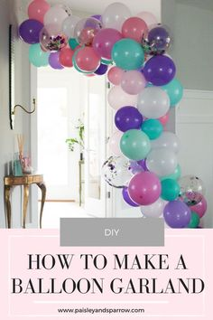 How to make a balloon garland! This post shows you how to DIY a beautiful balloon garland that adds a fun backdrop to any birthday party, shower, or gathering! Mint, gold, and white garland with tassels. Balloon Arch Diy, Ballon Arch, Balloon Backdrop, Love Balloon, Balloon Columns, Balloon Garland, Diy Birthday, Birthday Parties, Themed Parties