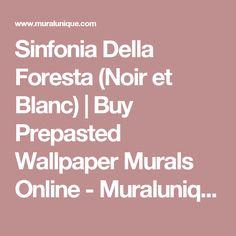 Sinfonia Della Foresta (Noir et Blanc) | Buy Prepasted Wallpaper Murals Online - Muralunique.com
