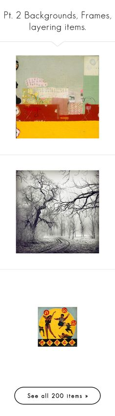 """""""Pt. 2 Backgrounds, Frames, layering items."""" by ninak7608 ❤ liked on Polyvore featuring art, backgrounds, photography, trees, winter, outdoors, flowers, sketches, doodles and home"""