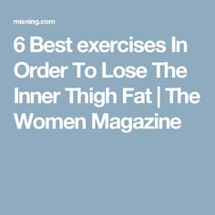 6 Best exercises In Order To Lose The Inner Thigh Fat | The Women Magazine