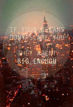 are you dreams big enough?