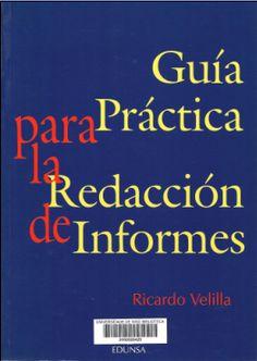 Guía práctica para la redacción de informes / Ricardo Velilla Barquero