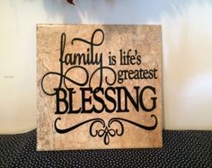 Family is life's greatest blessing - Vinyl saying on 12 x 12 inch ceramic tile