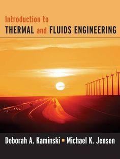 Introduction to thermal and fluids engineering / Deborah A. Kaminski, Michael K. Jensen