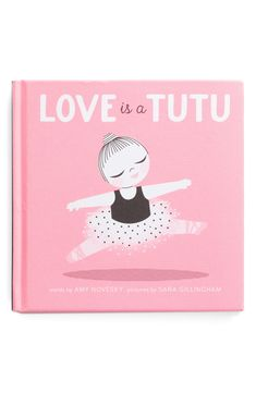 'Love is a Tutu' Board Book Holiday Gift Guide, Holiday Gifts, Ballet Terms, Ballerina Bun, Gillingham, Tutu, First Love, This Book, Board Book