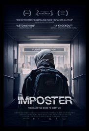The Imposter A documentary centered on a young man in Spain who claims to a grieving Texas family that he is their 16-year-old son who has been missing for 3 years.
