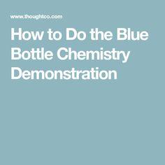 How to Do the Blue Bottle Chemistry Demonstration