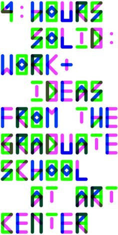 4 Hours Solid - Work & Ideas from the Graduate School at Art Center College of Design Typography Love, Typo Logo, Typography Letters, Lettering, Web Design, Type Design, Event Branding, Branding Design, Typo Poster