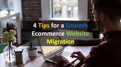How to Migrate Ecommerce Website Smoothly