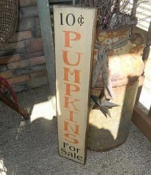 Home Decoration Ideas Images Primitive Signs, Primitive Homes, Primitive Fall, Country Primitive, Primitive Crafts, Wood Crafts, Pumpkins For Sale, Fall Pumpkins, Holiday Signs