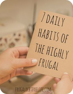 There are things that frugal people do daily. These habits are the building blocks to both intentional finances and a solid savings account.