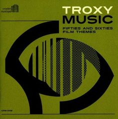 Troxy Music: Fifties and Sixties Film Themes [CD]