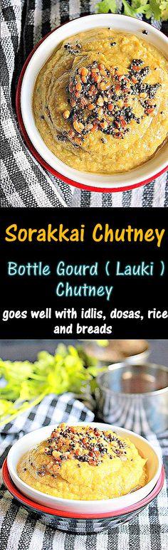 Healthy, simple and delicious chutney with Bottle Gourd ( Sorakkai, Lauki )..