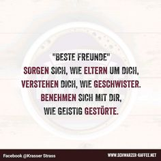 SPRÜCHE Archive - SCHWARZER-KAFFEE Best Friend Texts, Love You Best Friend, Best Friend Quotes, Best Friends, Friends Forever, Bff Quotes, Sister Quotes, Friendship Quotes, Funny Quotes