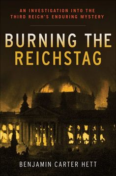 A gripping account of the controversial 1933 Reichstag fire that consolidated Adolf Hitler's hold on power in Germany.