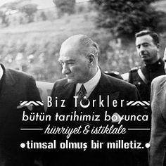 """""""Biz Türkler, bütün tarihimiz boyunca hürriyet ve istiklale timsal olmuş bir milletiz."""""""
