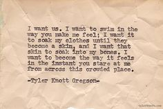 Tyler Knott Gregson. I want us
