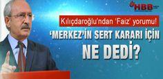 Kılıçdaroğlu 'Merkez'in kararı için ne dedi?