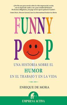 Funny Pop // Enrique de Mora Pérez EMPRESA ACTIVA (Ediciones Urano)