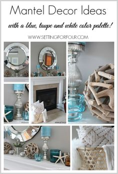 See my Mantel Decor Ideas including a watery blue, sandy taupe and shell white color palette mixed with driftwood decor to reflect my love of the beach!