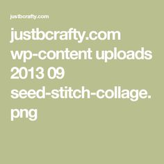 justbcrafty.com wp-content uploads 2013 09 seed-stitch-collage.png