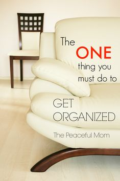 Want to get more organized for the New Year? This one key will help you live the life you want. -- from ThePeacefulMom.com #organize