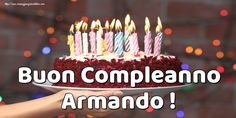 Crea cartoline personalizzate di auguri | Buon Compleanno Armando ! Online Gratis, Birthday Candles, Cake, Personalized Greeting Cards, Happy Birthday Little Brother, Birthday Congratulations, Food Cakes, Cakes, Tart