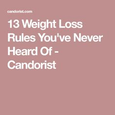 13 Weight Loss Rules You've Never Heard Of - Candorist
