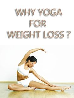 Yoga is the simple and natural method for weight loss...