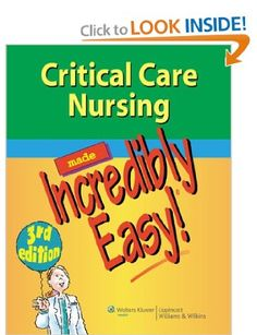 Critical Care Nursing Made Incredibly Easy! (Incredibly Easy! Series): Lippincott: 9781609136499: Amazon.com: Books