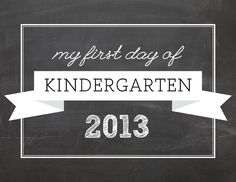 FREE First Day of Kindergarten Printable 2013 #school #kindergarten #printable