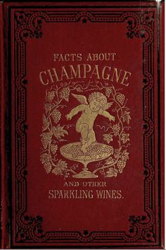 Facts About Champagne and Other Sparkling Wines    1879