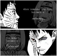 When someone you love become a memory, that memory becomes a treasure. #obito #rin