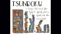 TSUNDOKU: Leaving a book unread after buying it, typically piled up together with other unread books. From Lost in Translation: An Illustrated Catalog of Beautiful Untranslatable Words from Around the World by Ella Frances Sanders. Books To Buy, Books To Read, My Books, Lost In Translation, The Words, Expression Imagée, Umberto Eco, Foreign Words, Japanese Words