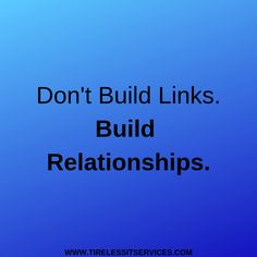 Build Relationships Not Links. Internet Marketing Company, Friday Motivation, Search Engine Optimization, Seo, Relationships, Business, Building, Internet Marketing Firm, Buildings