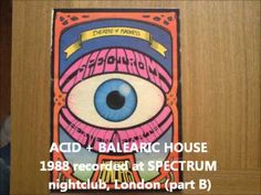 acid + balearic house 1988 live recording @ SPECTRUM nightclub, London - YouTube
