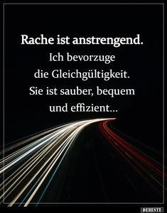 Rache ist anstrengend. Ich bevorzuge die.. Mood Quotes, True Quotes, Best Quotes, Motivational Quotes, Dear Self, How To Get Abs, Meaningful Words, True Words, Life Lessons