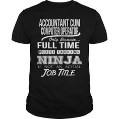 ACCOUNTANT CUM COMPUTER OPERATOR Only Because Full Time Multi Tasking Ninja Is…