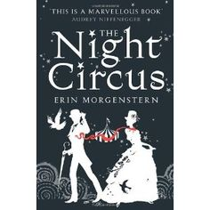 The Night Circus by Erin Morgenstern - love this cover!