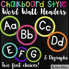 Word Wall Headers:  This packet contains chalkboard bright style wall headers (A to Z) in 7 inch circles and two font styles.  If these are too large for you, I have included directions in the packet and the preview file for how to print at a reduced size.   I have also included digraph headers.